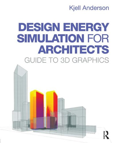 Design Energy Simulation for Architects: Guide to 3D Graphics by Routledge