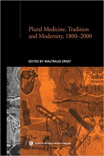 Plural Medicine, Tradition and Modernity, 1800-2000 (Routledge Studies in the Social History of Medicine)