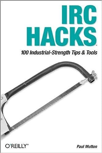 IRC Hacks: Paul Mutton: 9780596006877: Amazon com: Books