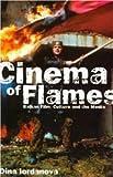 Cinema of Flames: Balkan Film, Culture, and the Media [Paperback] [2008] Dina Iordanova