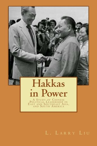 Download Hakkas in Power: A Study of Chinese Political Leadership in East and Southeast Asia, and South America pdf