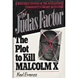 img - for The Judas Factor: The Plot to Kill Malcolm X 1st edition by Evanzz, Karl (1992) Hardcover book / textbook / text book