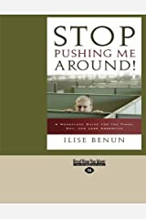 Stop Pushing Me Around!: A Workplace Guide for the Timid, Shy, and Less Assertive Paperback