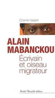 Écrivain et oiseau migrateur par Alain Mabanckou