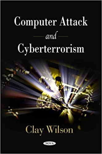 Book Computer Attack and Cyberterrorism by Clay Wilson (2009-01-01)