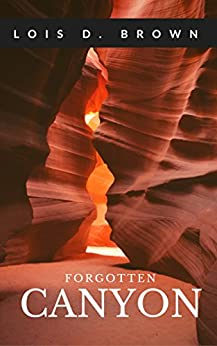 Forgotten Canyon (A Treasure Hunters Short Story Book 1) by [Brown, Lois D.]