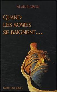 Quand les momies se baignent..., Loison, Alain