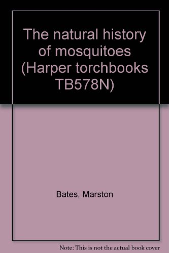 The natural history of mosquitoes (Harper torchbooks TB578N)