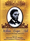 William Cooper Nell, Nineteenth-Century African American Abolitionist, Historian, Integrationist, William C. Nell and Dorothy Porter Wesley, 1574780190