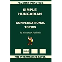 Simple Hungarian, Conversational Topics, Pre-Intermediate Level