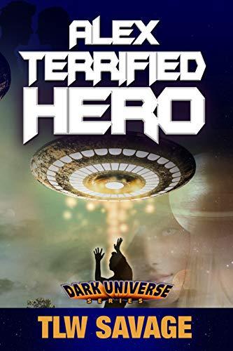Alex Terrified Hero (Dark Universe Book 2)