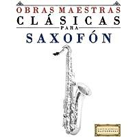 Obras Maestras Clásicas para Saxofón: Piezas fáciles