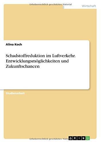 Schadstoffreduktion Im Luftverkehr. Entwicklungsmöglichkeiten Und Zukunftschancen  [Koch, Alina] (Tapa Blanda)