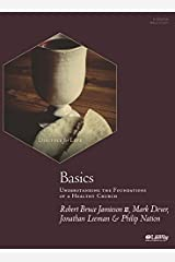 Basics - Bible Study Book: Understanding the Foundations of a Healthy Church Paperback