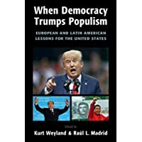 When Democracy Trumps Populism: European and Latin American Lessons for the United States