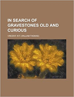 Book In Search of Gravestones Old and Curious