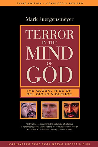 Terror in the Mind of God: The Global Rise of Religious Violence (Comparative Studies in Religion and Society)