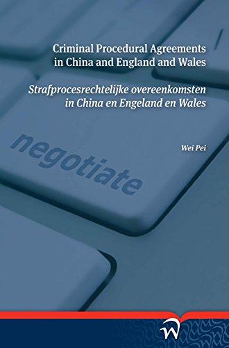 Criminal Procedural Agreements In China And England And Wales   Strafprocesrechtelijke Overeenkomsten In China En Engeland En Wales