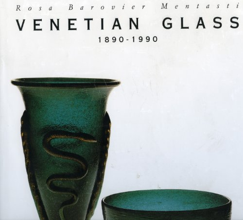 - Venetian Glass 1890-1990
