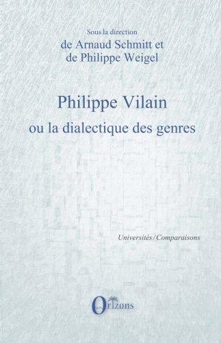 Philippe Vilain ou la dialectique des genres (French Edition)