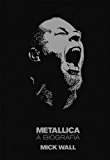Metallica – a biografia