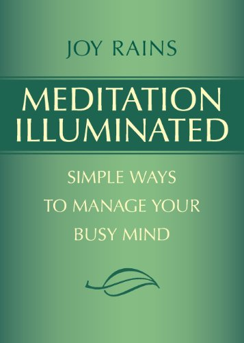 Meditation Illuminated: Simple Ways to Manage Your Busy Mind