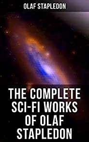 The Complete Sci-Fi Works of Olaf Stapledon (English Edition)