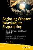 Beginning Windows Mixed Reality Programming: For