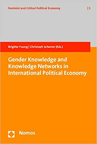 Gender Knowledge and Knowledge Networks in International Political Economy (Feminist and Critical Political Economy)