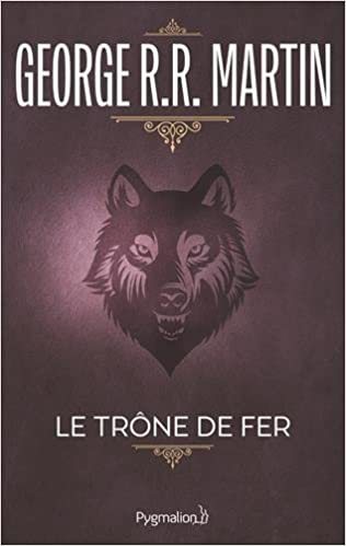 Le Trone De Fer A Game Of Thrones Tome 1 La Glace Et Le