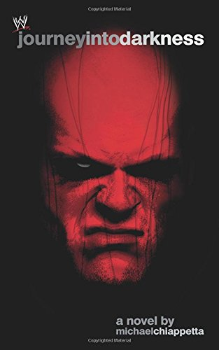 Download Journey Into Darkness: The Unauthorized History of Kane (WWE) pdf epub