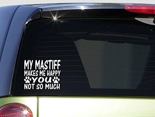 - Mastiffs Make Me Happy *I559* 6 inch STICKER dog DECAL