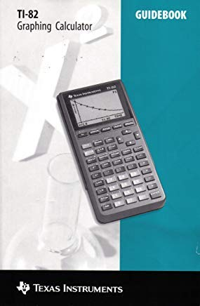 TI-82 Graphing Calculator Guidebook