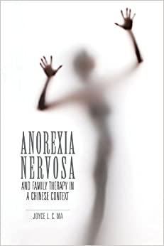 Book Anorexia Nervosa and Family Therapy in a Chinese Context