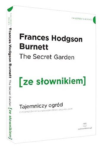The Secret Garden Tajemniczy ogród z podrecznym slownikiem angielsko-polskim