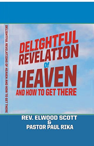 Delightful revelation of heaven and how to get there kindle delightful revelation of heaven and how to get there by rika pastor paul fandeluxe Images