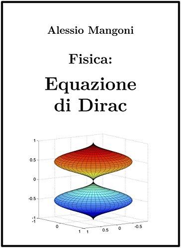 Fisica: Equazione di Dirac (Italian Edition)