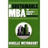 The Sustainable MBA: The Manager's Guide to Green Businessby Giselle Weybrecht