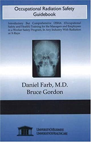 occupational radiation safety guidebook daniel farb 9781594912412 rh amazon com Occupational Safety and Health Administration Funny Occupational Safety