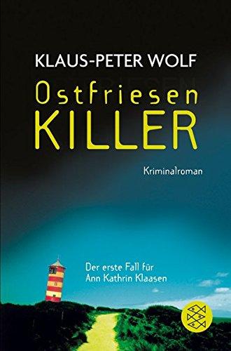OstfriesenKiller: Kriminalroman Taschenbuch – 1. April 2007 Klaus-Peter Wolf FISCHER Taschenbuch 3596166675 Belletristik / Kriminalromane