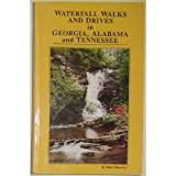 Waterfall Walks and Drives in Georgia Alabama and Tennessee