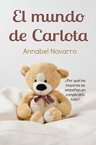 El mundo de Carlota (Spanish Edition)