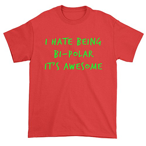 Expression Tees Mens I Hate Being Bipolar, It's Awesome T-Shirt Medium (Hate Red T-shirt)