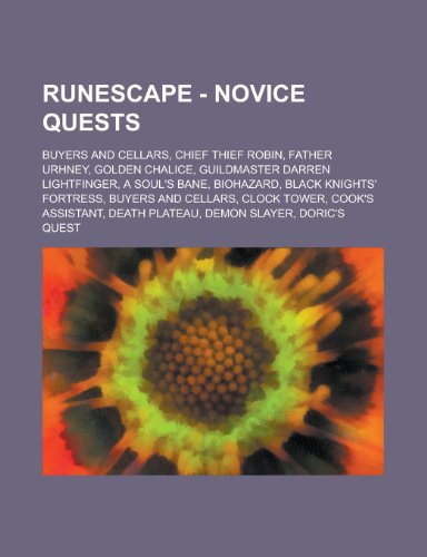 Runescape - Novice Quests: Buyers and Cellars, Chief Thief Robin, Father Urhney, Golden Chalice, Guildmaster Darren Lightfinger, a Soul's Bane, B