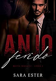 Anjo Ferido (Máfia Fratelli Livro 5)