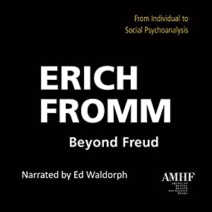 Beyond Freud: From Individual to Social Psychoanalysis Audiobook