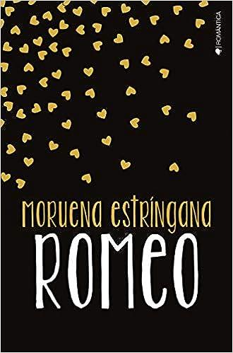 Romeo – Moruena Estríngana