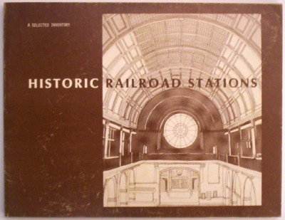 Books : Historic Railroad Stations a Selected Inventory
