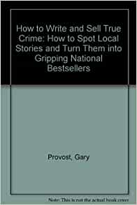 Amazon.com: How to Write and Sell True Crime: How to Spot