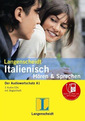 Langenscheidt Italienisch Hören & Sprechen - 3 Audio-CDs mit Begleitheft: Der Audiowortschatz A1 (Langenscheidt Hören & Sprechen)